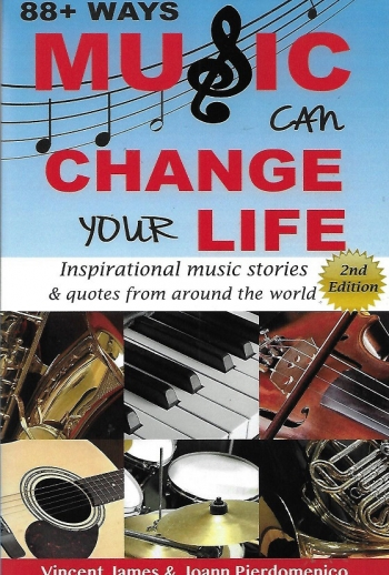 88+ Ways Music Can Change Your Life By Vincent James & Joann Pierdomenico